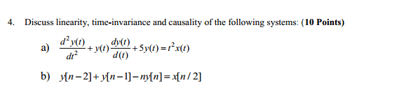 Discuss linearity, time-invariance and causality o