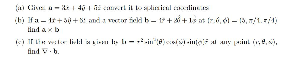 Given a = 3x + 4y + 5z convert it to spherical coo