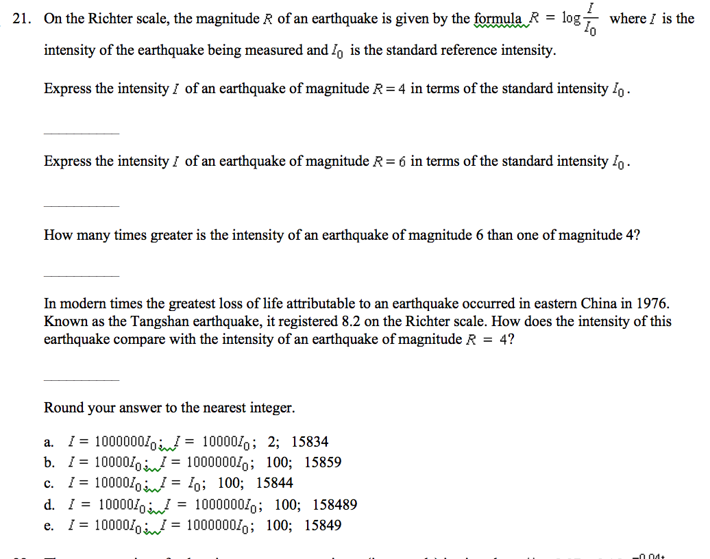 On The Richter Scale, The Magnitude R Of An Earthq... | Chegg.com