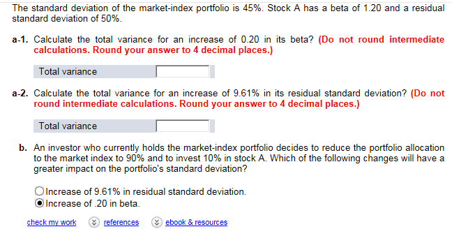 The standard deviation of the market index portfol chegg stock a has a beta of 120 and a residual standard deviation of 50 a 1 calculate the total variance ccuart Images