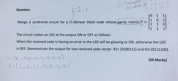 Design a syndrome circuit for a (7,4)linear block