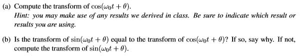 Compute the transform of cos(omega0t + theta). Hi