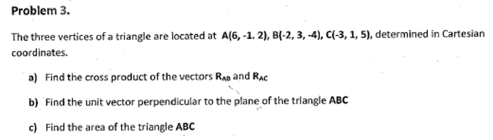 Question: The Three Vertices Of A Triangle Are Located At A(