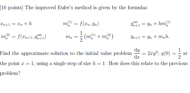 euler method 53 the explicit euler method 107 53 the explicit euler method the construction of numerical methods for initial value problems as well as basic properties of such methods shall first be explained for the sim.