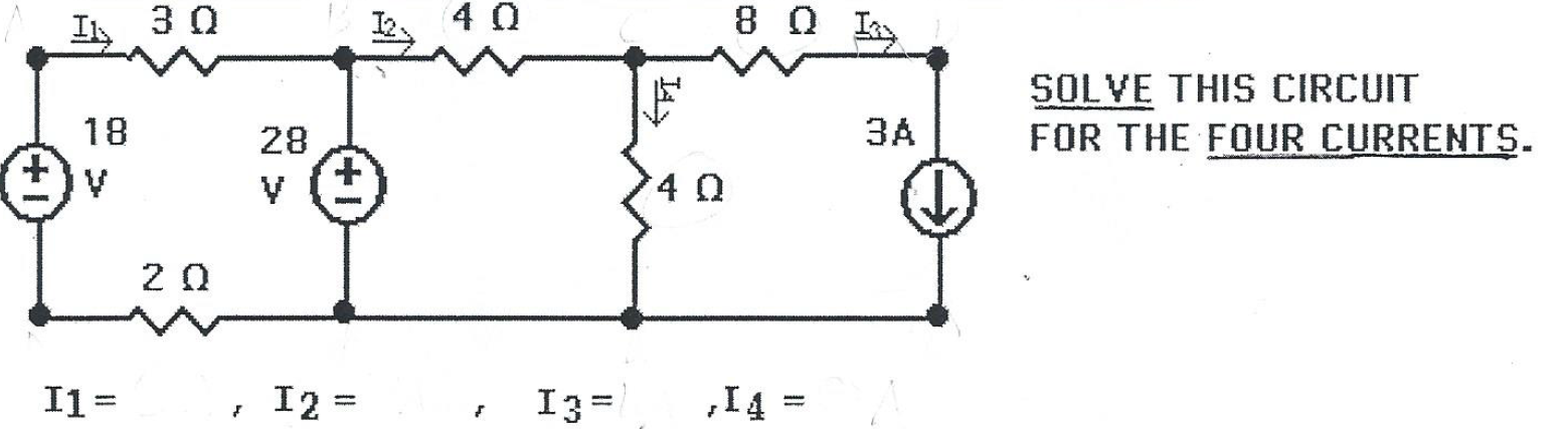 SOLVE THIS CIRCUIT FOR THE FOUR CURRENTS.