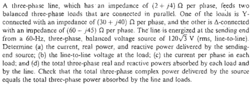 A three-phase line, which has an impedance of (2 +