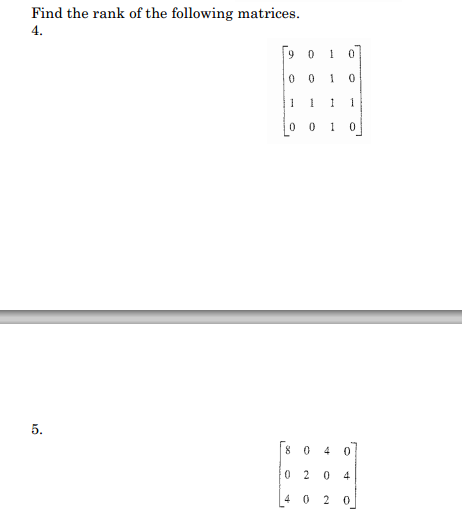 Find the rank of the following matrices.