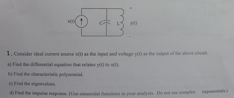Consider ideal current source x(t) as the input an