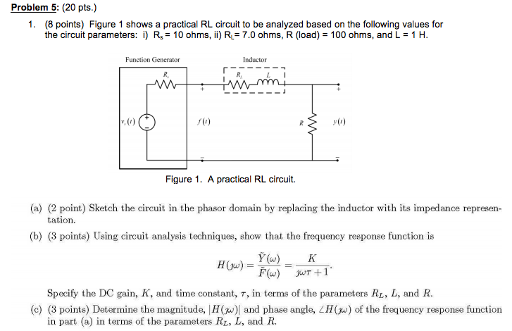 Figure 1 shows a practical RL circuit to be analyz