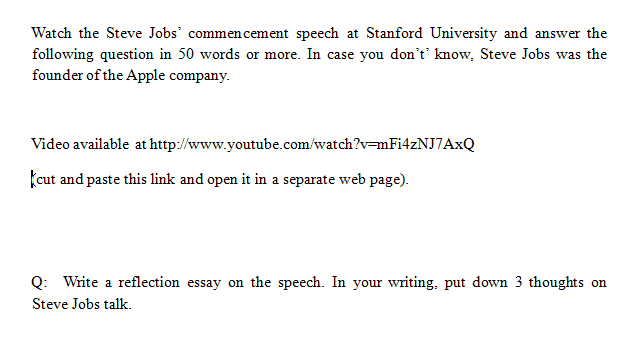 watch the steve jobs commencement speech at stanf chegg com watch the steve jobs commencement speech at stanford university and answer the following question in 50
