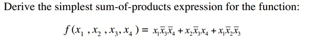 Derive the simplest sum-of-products expression for