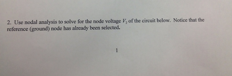 Use nodal analysis to solve for the node voltage V