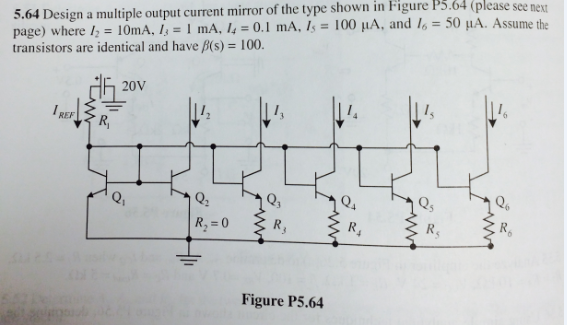 Design a multiple output current mirror of the typ