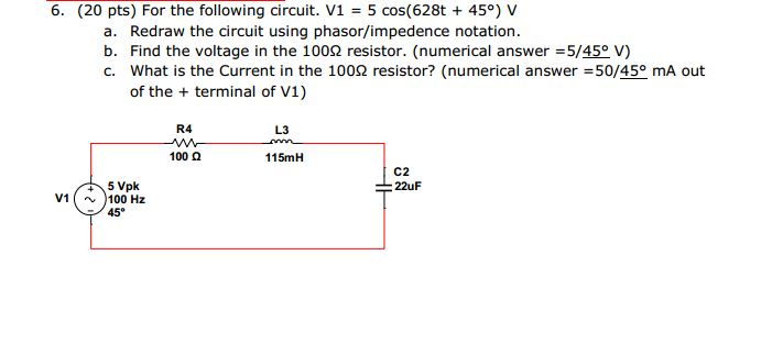 For the following circuit. V1 = 5 cos(628t + 45 de
