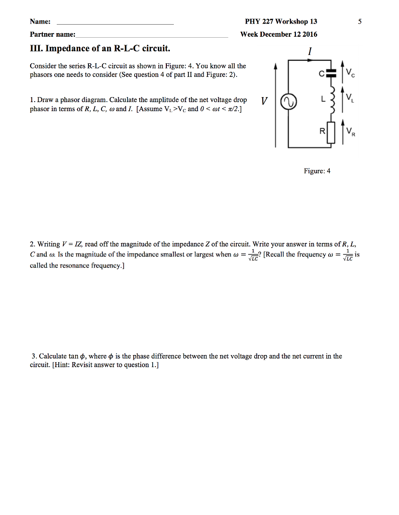 Name: Partner Name: III. Impedance Of An R-L-C Cir... | Chegg.com