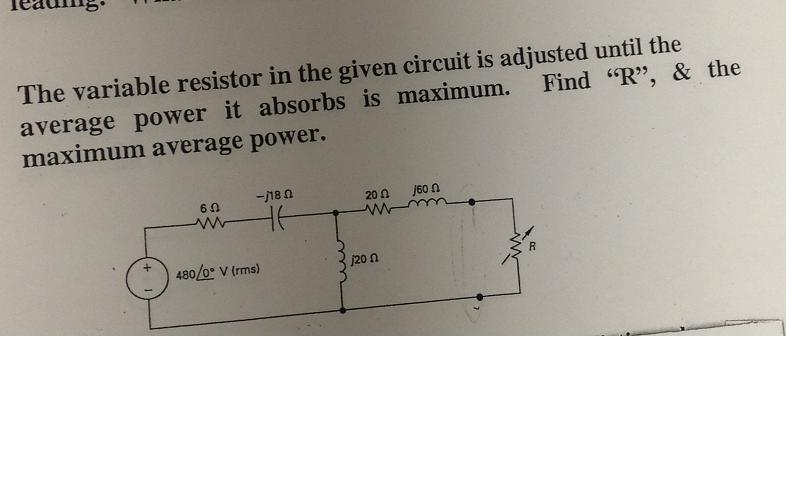 The variable resistor in the given circuit is adju