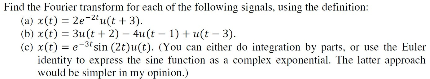 Find the Fourier transform for each of the followi