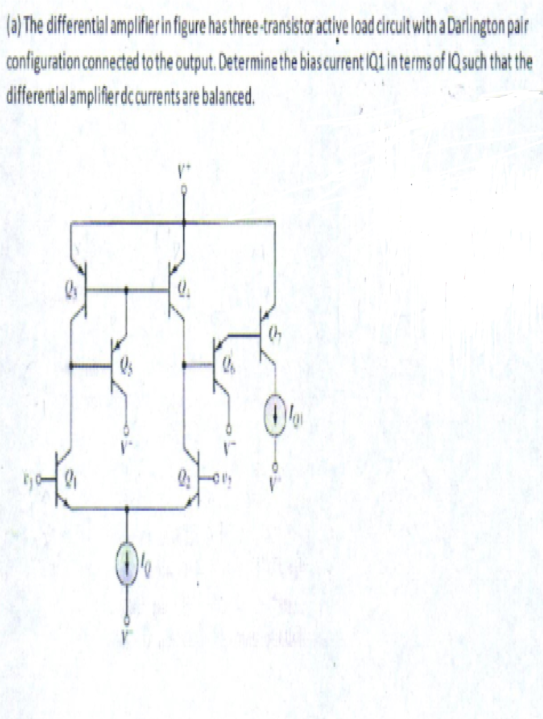 The differential amplifier in figure has three tra chegg question the differential amplifier in figure has three transistor active load circuit with a darlington p pooptronica
