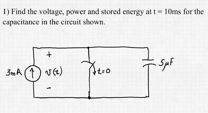 Find the voltage, power and stored energy at t = 1