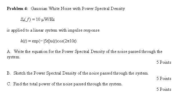 Gaussian White Noise with Power Spectral Density