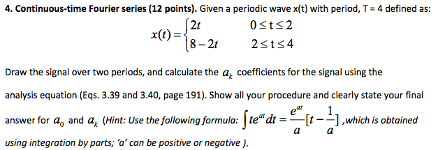 4. Continuous-time Fourier Series (12 Points). Giv... | Chegg.com