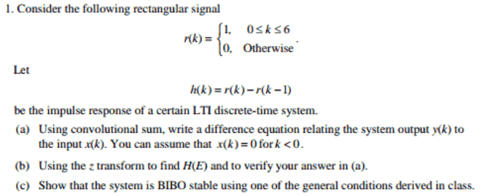 Consider the following rectangular signal Let h(