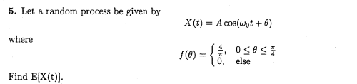 Let a random process be given by where Find E(X(