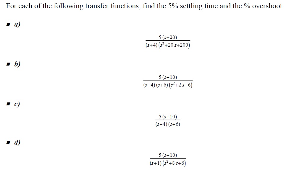 For each of the following transfer functions, find