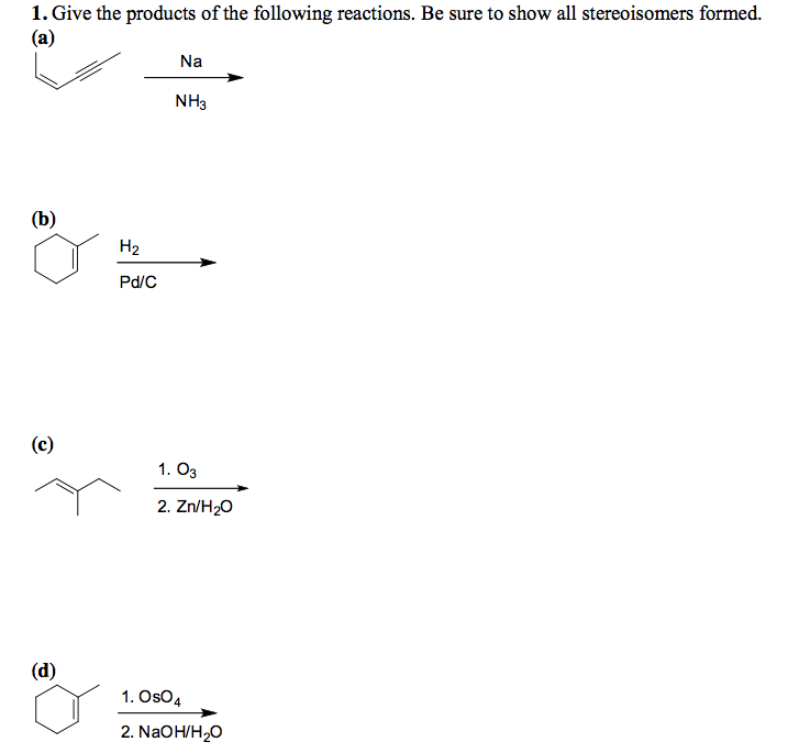 Give the products of the following reactions. Be s