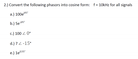 2.) Convert The Following Phasors Into Cosine Form... | Chegg.com