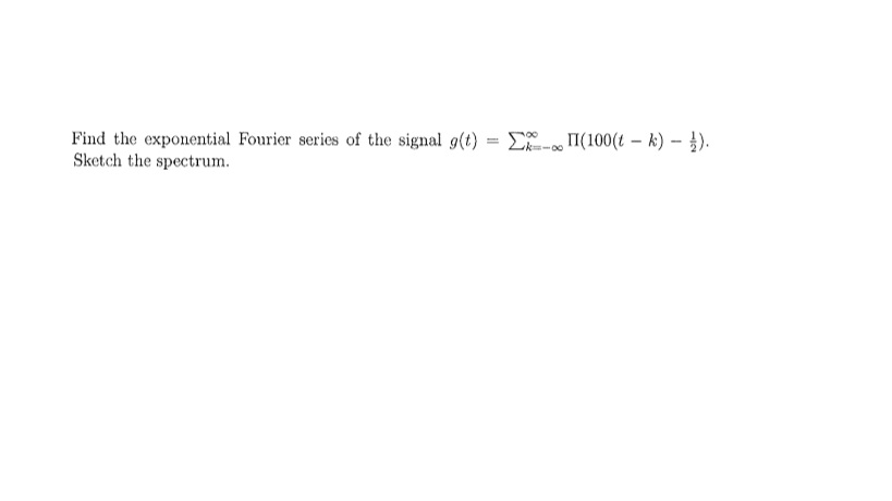 Find the exponential Fourier series of the signal