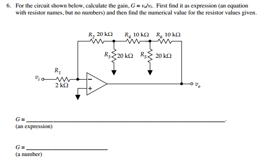 For the circuit shown below, calculate the gain. G