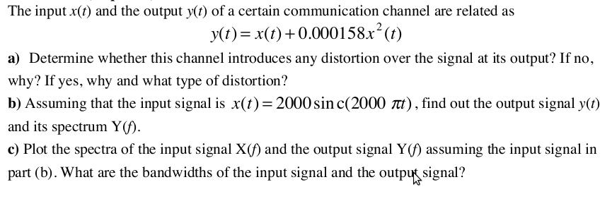 The input x(t) and the output y (t) of a certain c