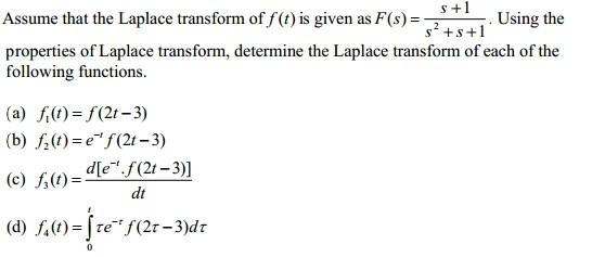 Assume that the Laplace transform of f(t) is given