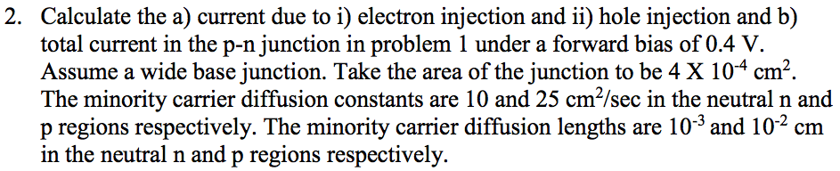 Calculate the a) current due to i) electron inject