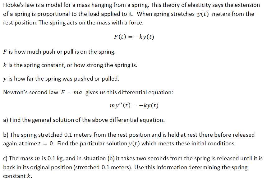 Hooke's law is a model for a mass hanging from a s