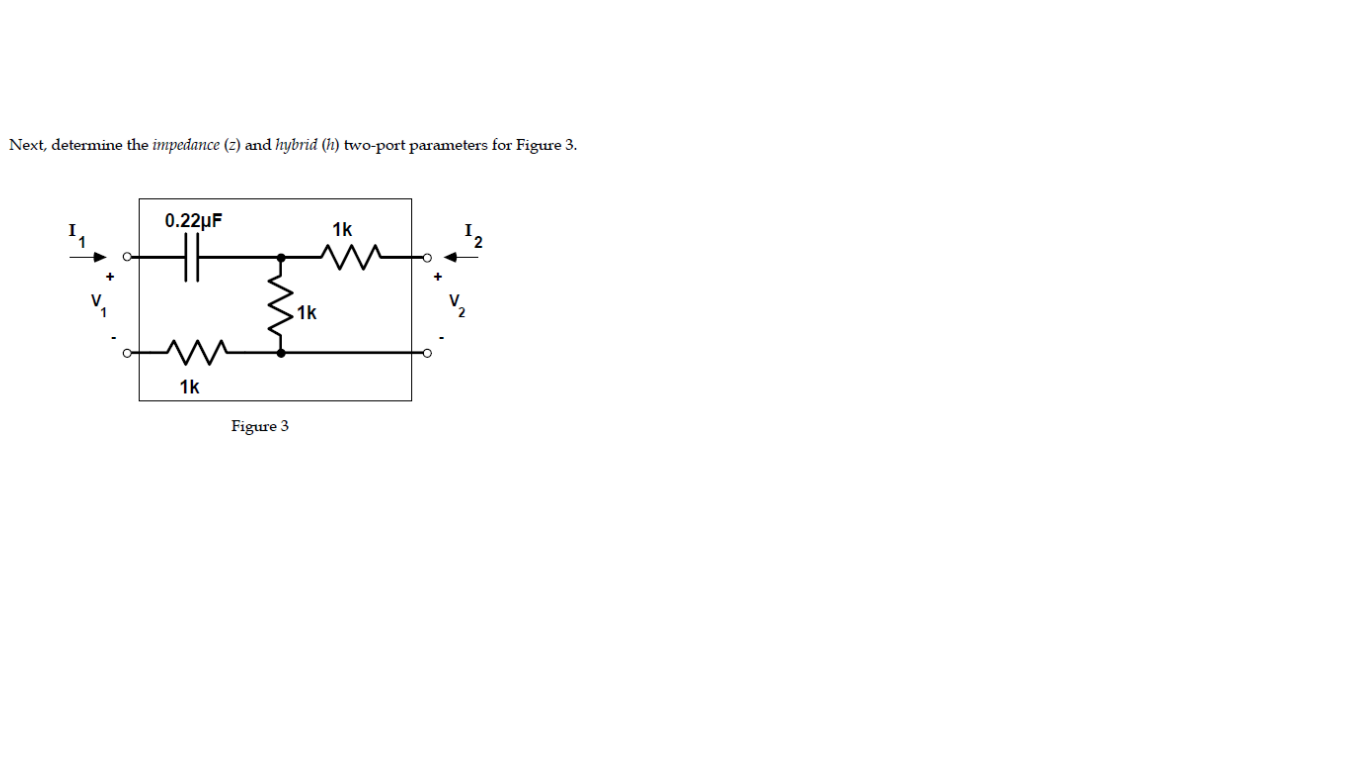 Next, determine the impedance (z) and hybrid(h) tw