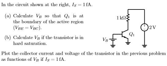 In the circuit shown at the right, Is = 1fA. Calc