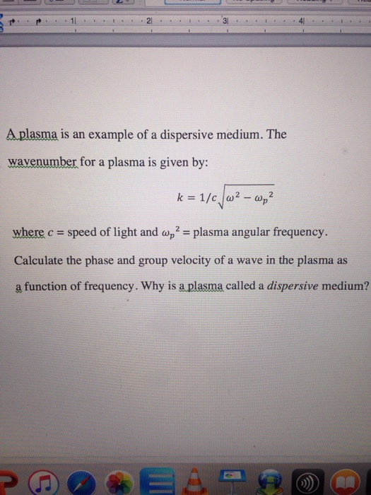 Solved A Plasma Is An Example Of A Dispersive Medium The