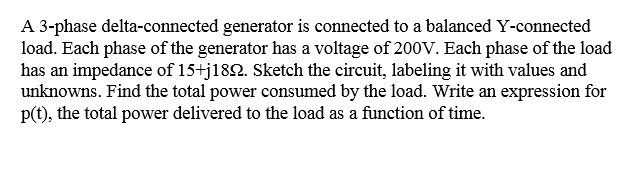 A 3-phase delta-connected generator is connected t