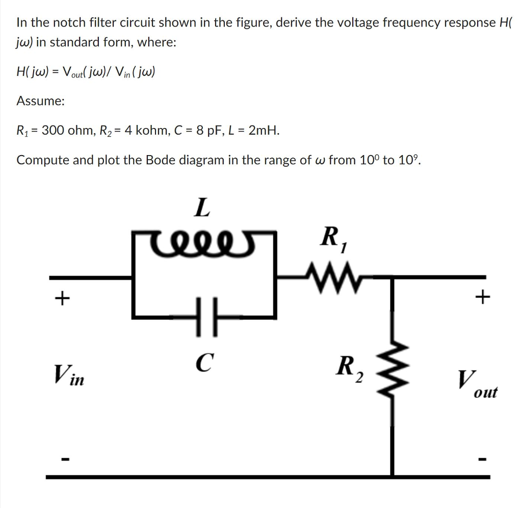 Solved in the notch filter circuit shown in the figure d in the notch filter circuit shown in the figure derive the voltage frequency response h falaconquin