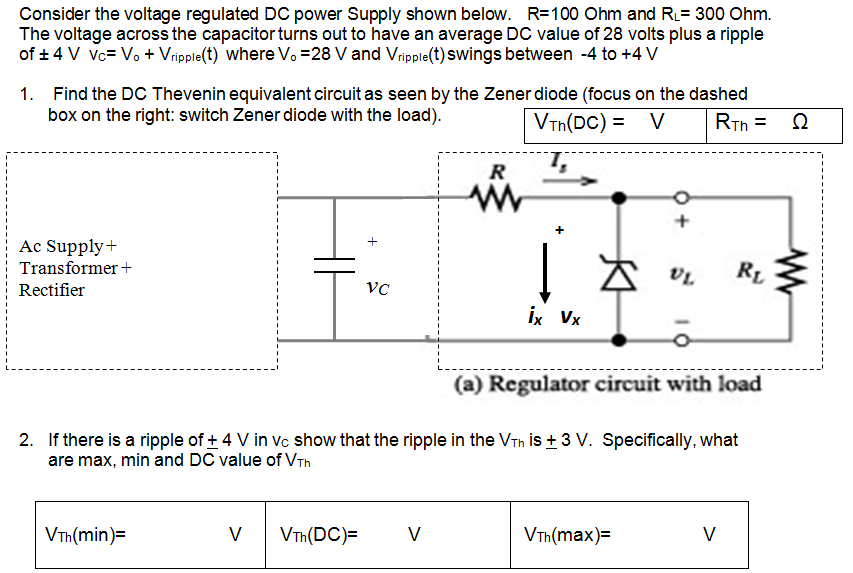 Consider the voltage regulated DC power Supply sho