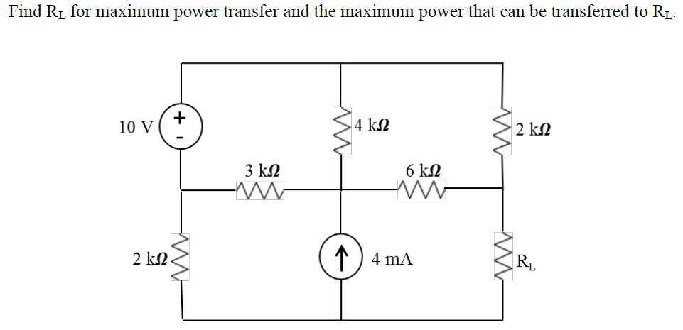 Find RL for maximum power transfer and the maximum