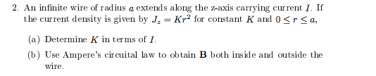 An infinite wire of radius a extends along the z-a