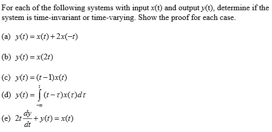 For each of the following systems with input x(t)