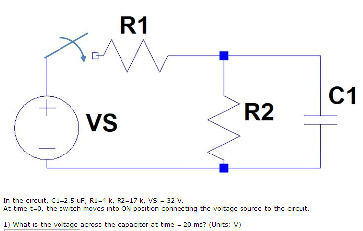 In the circuit, C1=2.5 uF, R1=4 k, R2=17 k, VS =