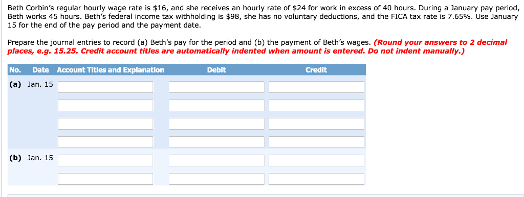 Question: Beth Corbin's regular hourly wage rate is $16, and she receives an <a rel=