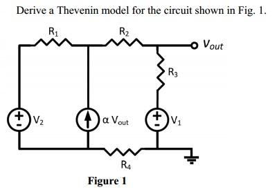 Derive Thevenin Model Circuit Shown Fig 1 Q5810575