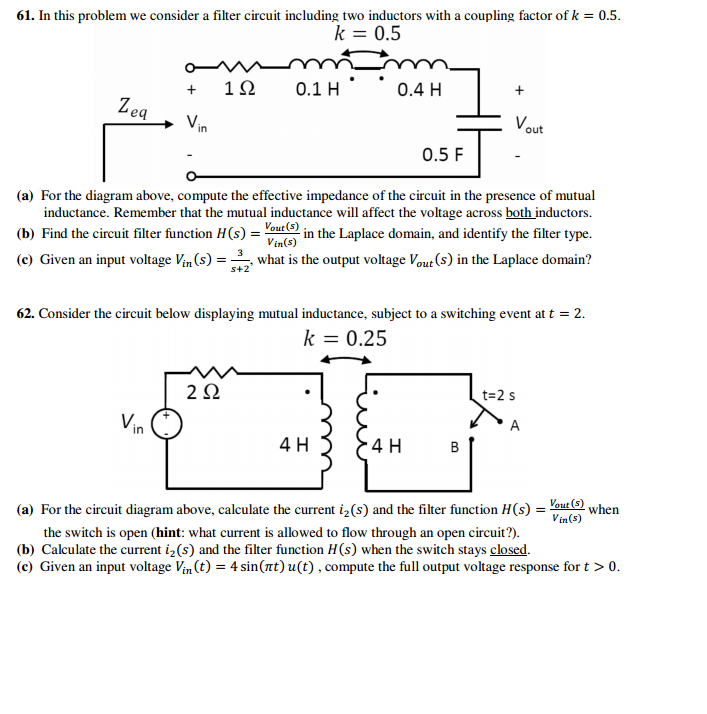 In this problem we consider a filter circuit inclu