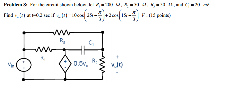 For the circuit shown below, let R1 = 200 ohm, R2